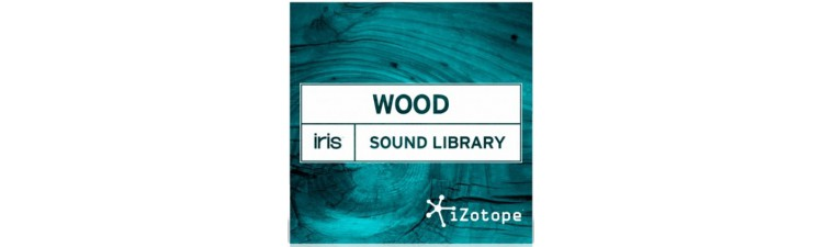 iZotope Sound Libraries for Iris WOOD